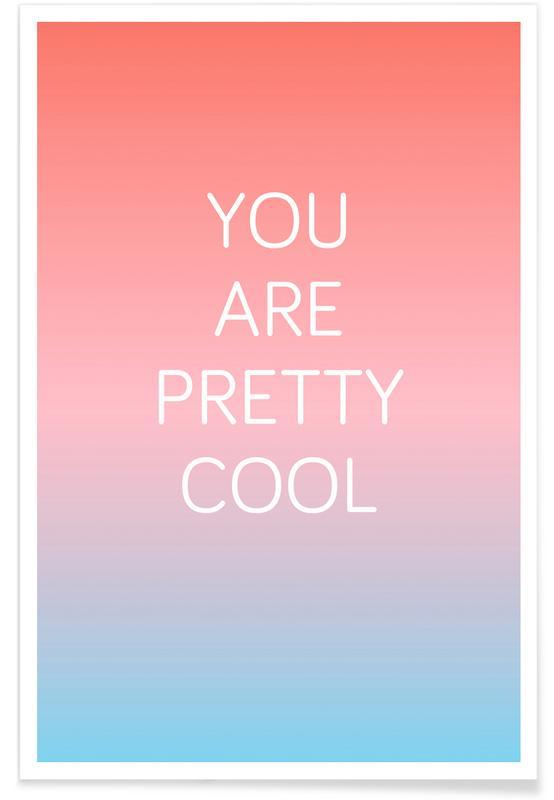 Glückwünsche, Lustig, You Are Pretty Cool -Poster