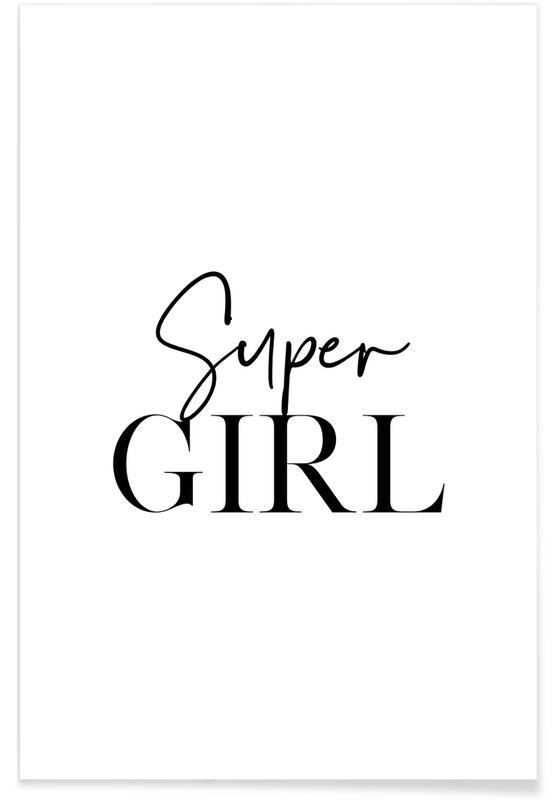 Schwarz & Weiß, Motivation, Zitate & Slogans, Super Girl -Poster