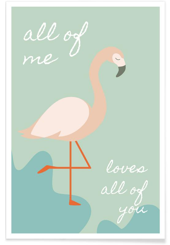 All Of Me - Flamingo Poster