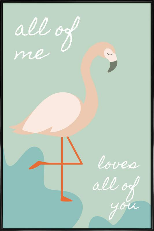 All Of Me - Flamingo Framed Poster