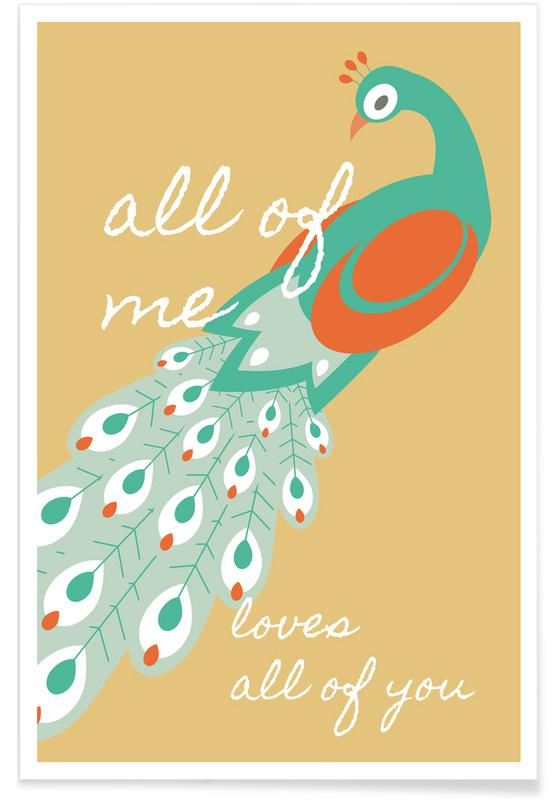Peacocks, All Of Me - Peacock Poster