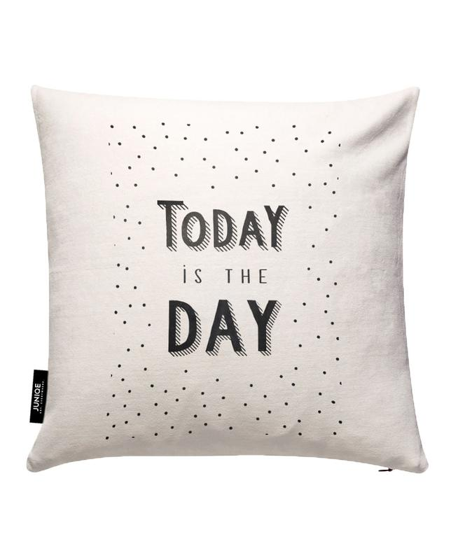 Today Is The Day Cushion Cover