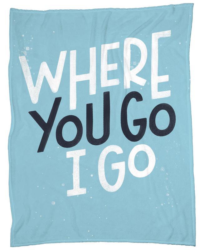 Where You Go I Go Fleece Blanket
