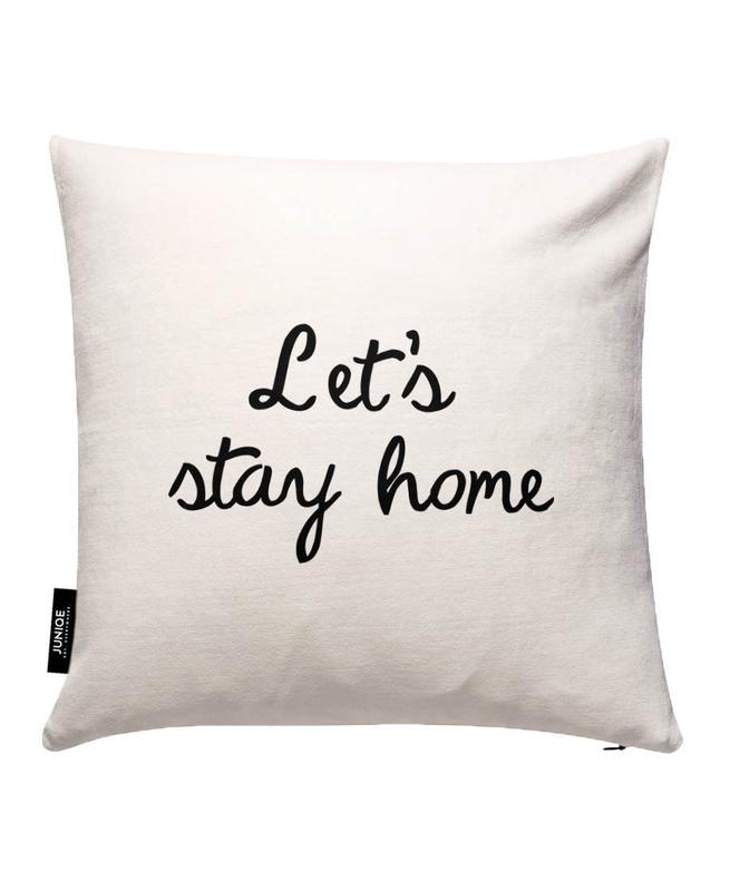 Let's Stay Home Kissenbezug