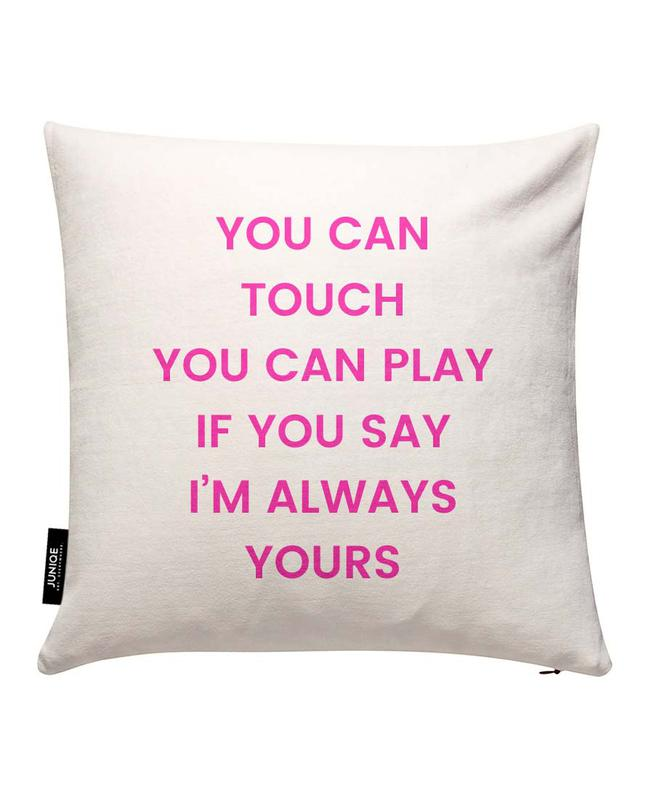 I'm Always Yours Cushion Cover