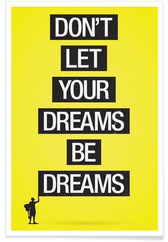 Motivation, Citations et slogans, Dreams be dreams affiche