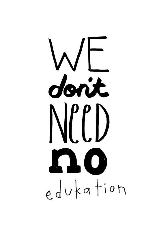 We Don't Need No Education -Acrylglasbild