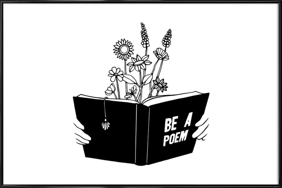 Be a Poem -Bild mit Kunststoffrahmen