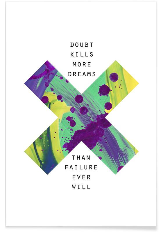 Quotes & Slogans, Doubt Kills More Dreams Poster
