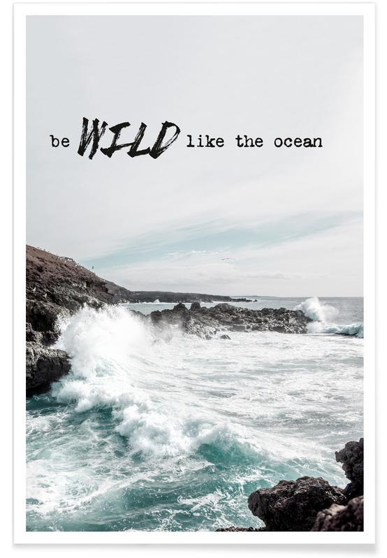 Motivation, Océans, mers & lacs, Wild like the ocean affiche