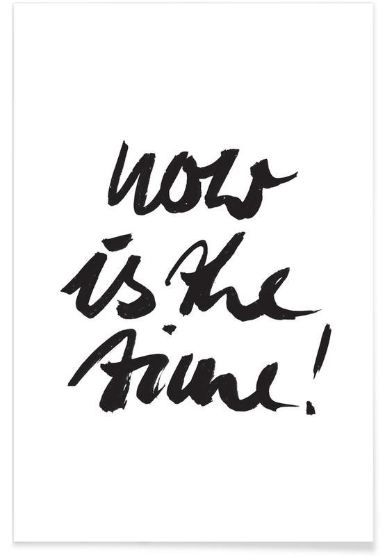 Zwart en wit, Motivatie, Quotes en slogans, Now Is the Time! poster