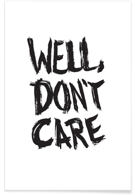 Well, Don't Care -Poster