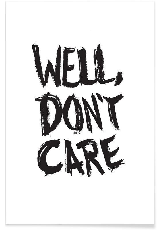 Zwart en wit, Quotes en slogans, Well, Don't Care poster