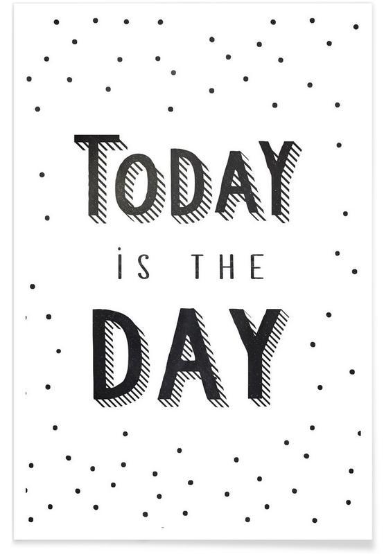 Schwarz & Weiß, Motivation, Zitate & Slogans, Today Is The Day -Poster