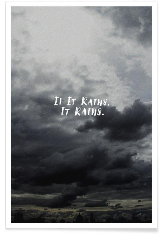 Skies & Clouds, Black & White, Quotes & Slogans, If It Rains Poster