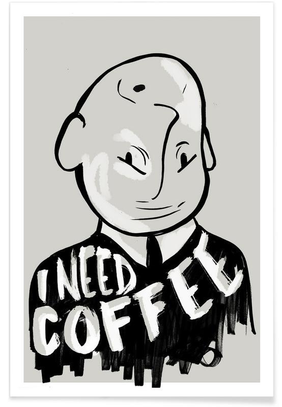 Black & White, Coffee, I Need Coffee Poster