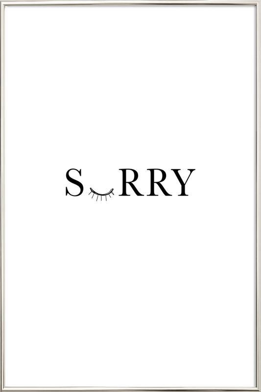 Sorry Poster in Aluminium Frame
