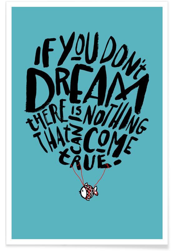Voyages, Citations et slogans, If You Don't Dream affiche