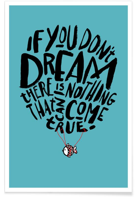 Travel, Quotes & Slogans, If You Don't Dream Poster