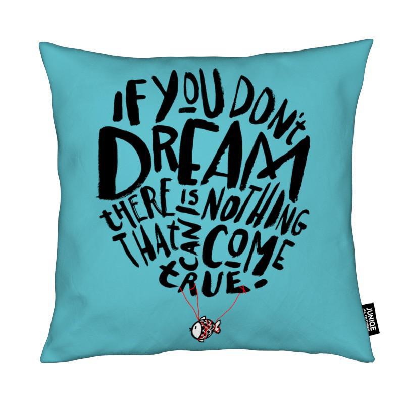 Voyages, Citations et slogans, If You Don't Dream coussin