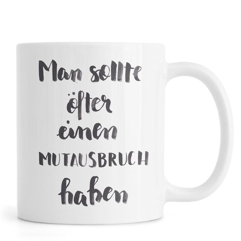 Schwarz & Weiß, Motivation, Zitate & Slogans, Mutausbruch -Tasse