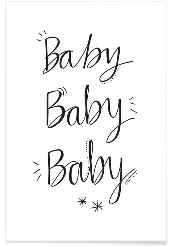 Black & White, Birth & Babies, Quotes & Slogans, Baby Baby Poster