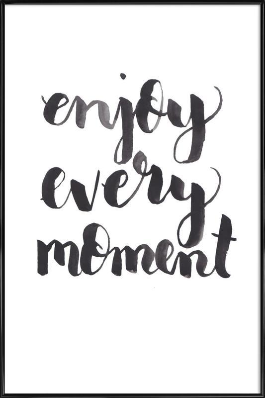 Enjoy Every Moment -Bild mit Kunststoffrahmen