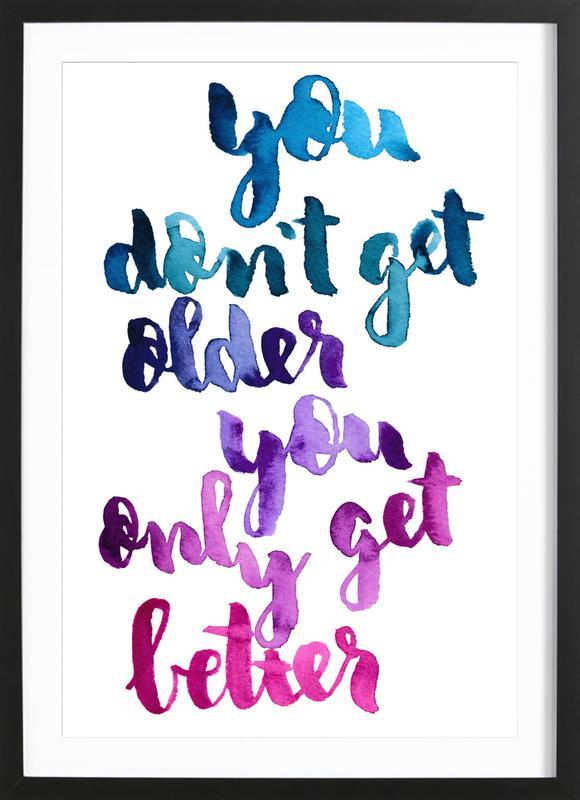 You Don't Get Older -Bild mit Holzrahmen