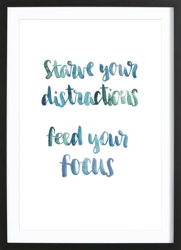 Starve Your Distractions -Bild mit Holzrahmen