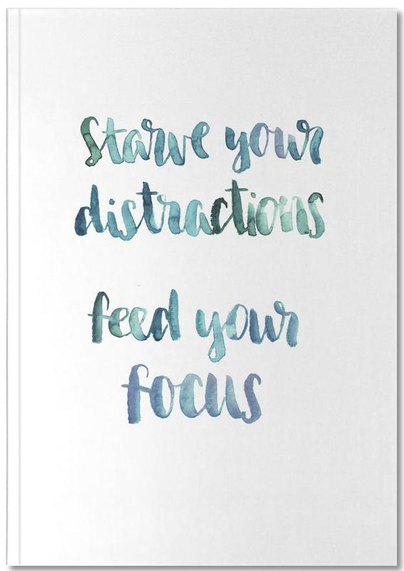Starve Your Distractions Notebook
