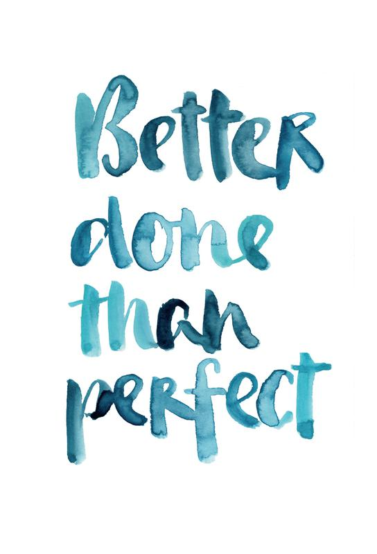 Better Done Than Perfect -Acrylglasbild