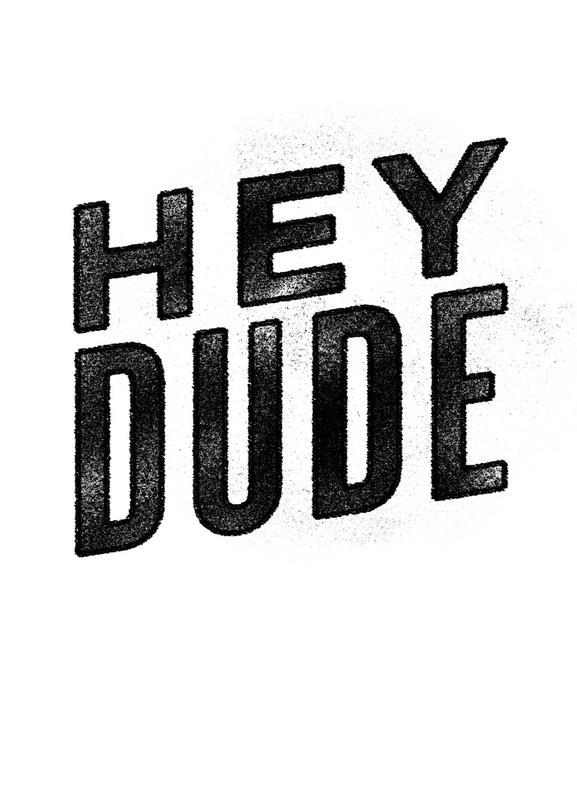 Hey Dude canvas doek