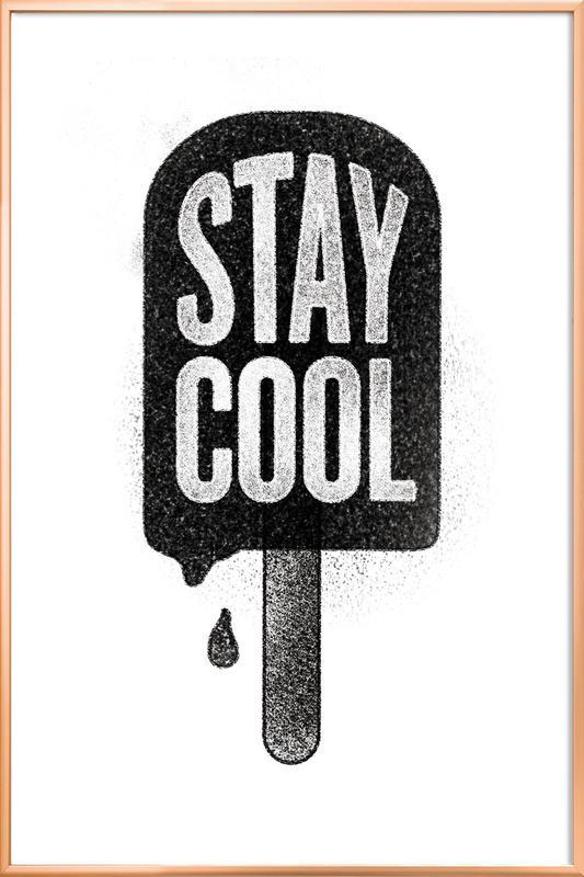 Stay Cool affiche sous cadre en aluminium
