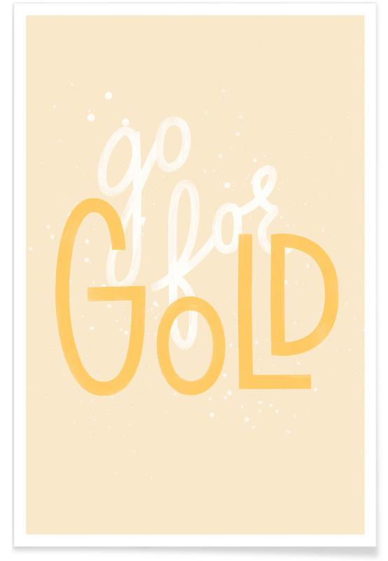 Zitate & Slogans, Motivation, Glückwünsche, Go For Gold -Poster