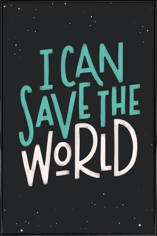 I Can Save The World Framed Poster
