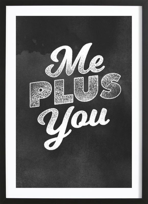 Me Plus You affiche sous cadre en bois