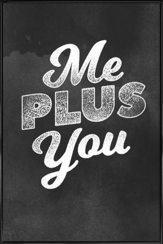 Me Plus You affiche encadrée