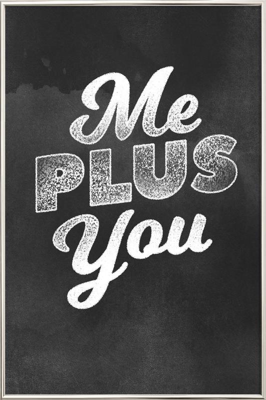 Me Plus You affiche sous cadre en aluminium