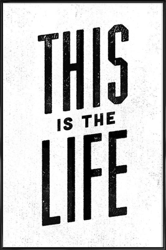 This Is the Life affiche encadrée