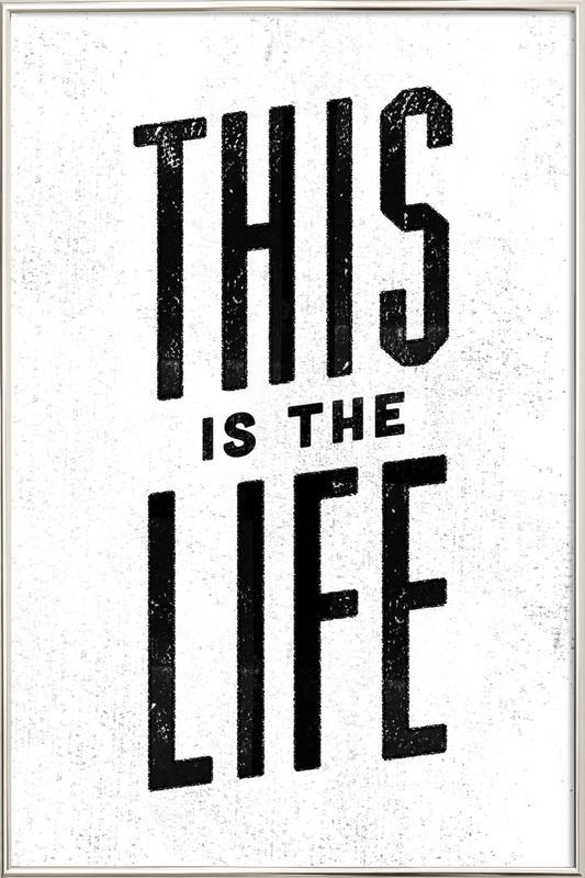 This Is the Life affiche sous cadre en aluminium