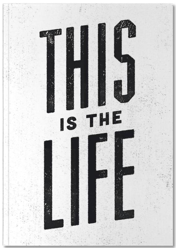 This Is the Life Notebook
