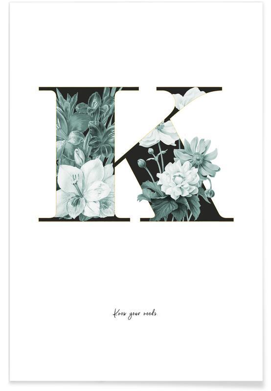 Alphabet & Buchstaben, Zitate & Slogans, Flower Alphabet - K -Poster