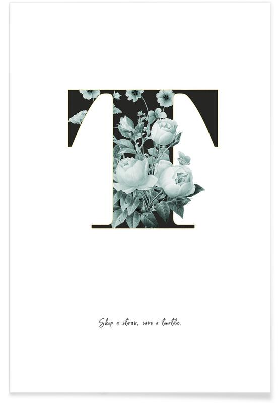 Alphabet & Buchstaben, Zitate & Slogans, Flower Alphabet - T -Poster