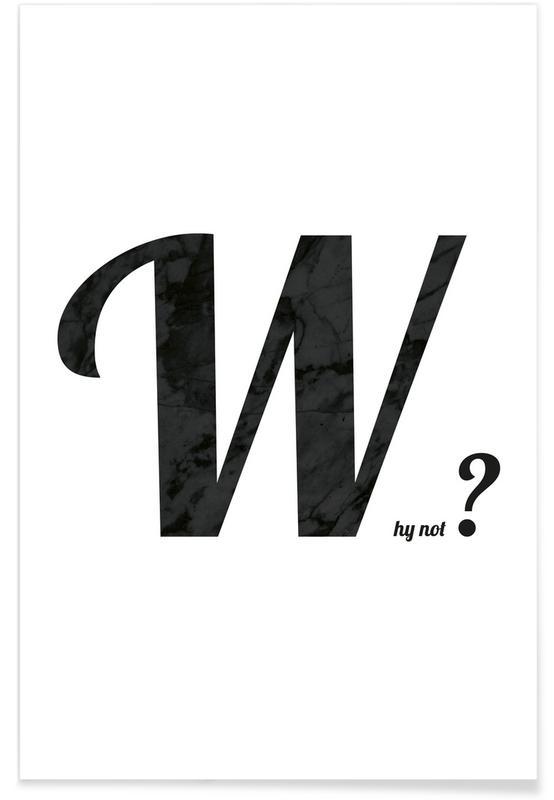 Schwarz & Weiß, Zitate & Slogans, Why -Poster
