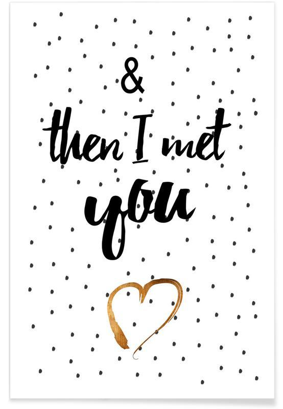 Citations d'amour, Citations et slogans, Anniversaires de mariage et amour, Saint-Valentin, Met You affiche