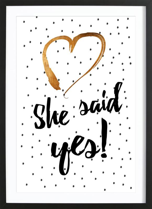 She Said Yes ingelijste print