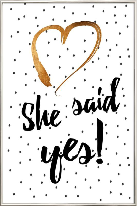 She Said Yes poster in aluminium lijst