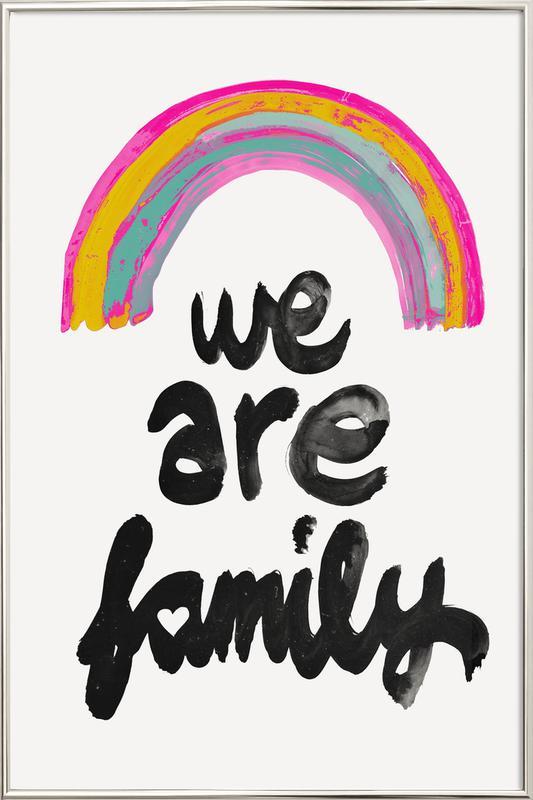 We Are Family -Poster im Alurahmen