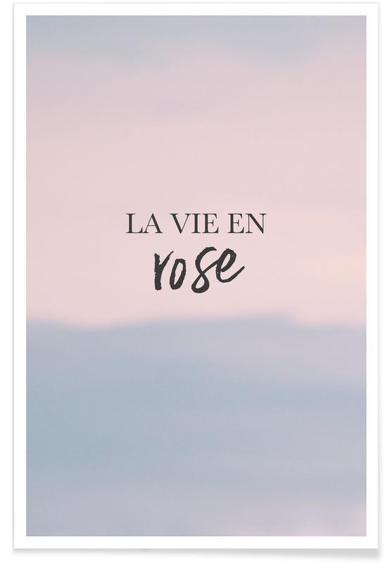 Citater & sloganer, Motiverende, Lykønskninger, La Vie En Rose Plakat