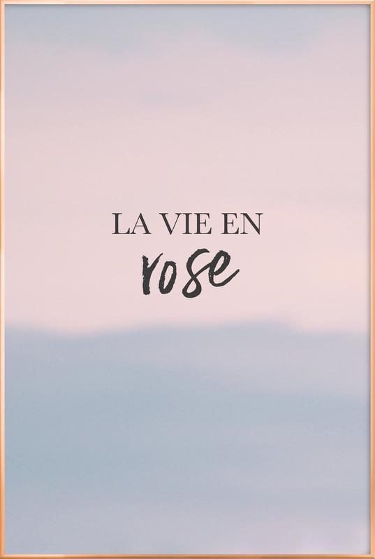 La Vie En Rose Poster i aluminiumram